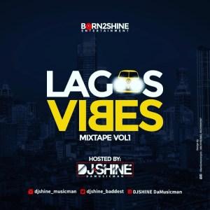 Dj Shine - Lagos Vibes Mixtape
