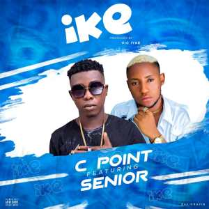 C Point ft Senior - Ike