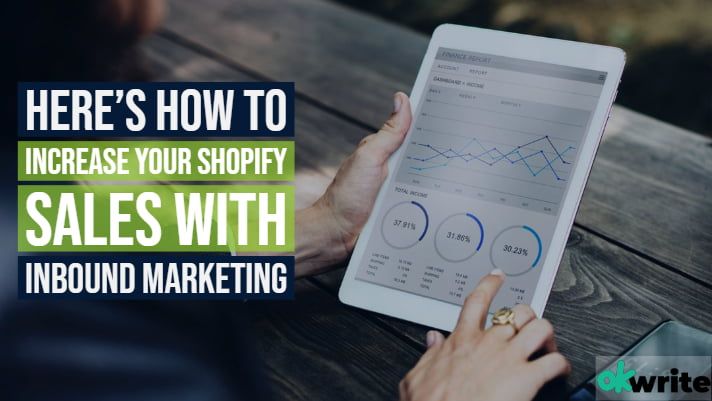 Here's how to increase your shopify sales with inbound marketing