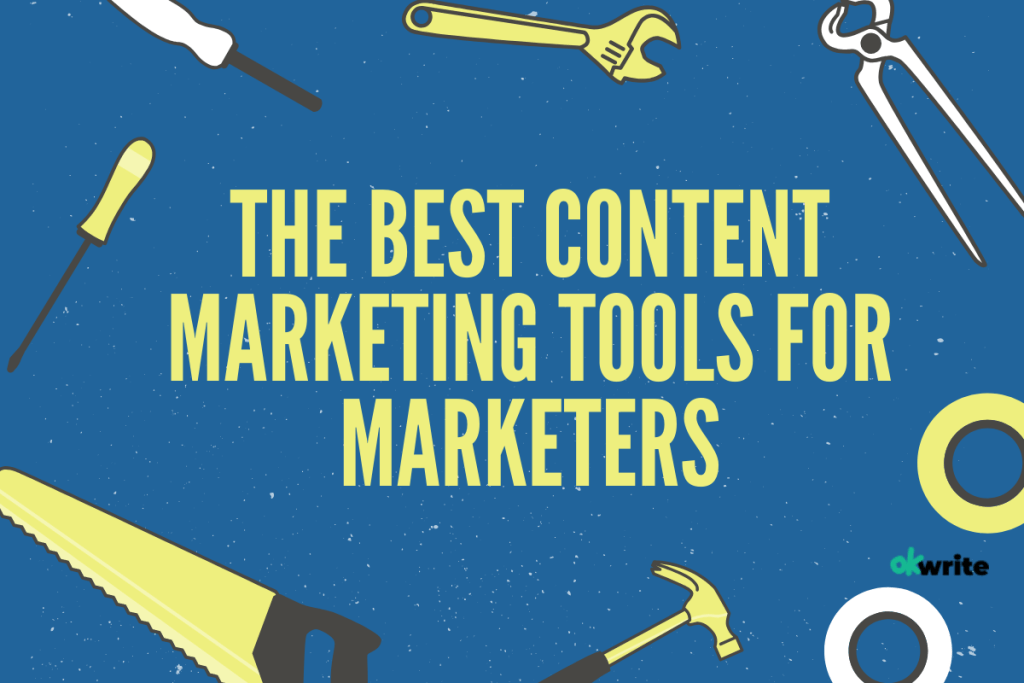 The Best Content Marketing Tools for Marketers
