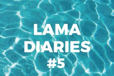 Lama Diaries 5 Août - Olamelama blog