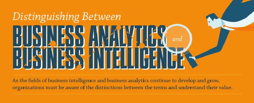 Distinguishing Business Analytics and Business Intelligence