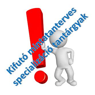 Kifutó mintatanterv specializáció tantárgyai