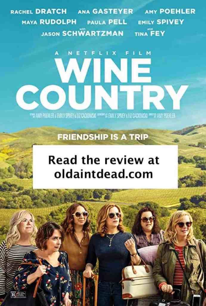 Wine Country poster featuring Rachel Dratch, Ana Gasteyer, Amy Poehler, Maya Rudolph, Emily Spivey, and Paula Pell. Read my review of this hilarious film.