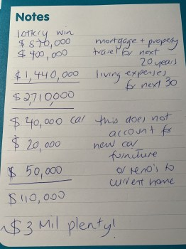 a handwritten note calcualtedhow much I need to win in the lottery.