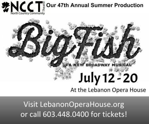 Ad image for the July 2019 show at North Country Community Theater, Big Fish, at the Lebanon NH Opera House