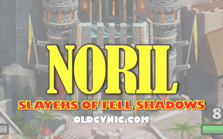 Graphic with the words: Noril Slayers of Fell Shadows Empires and Puzzles