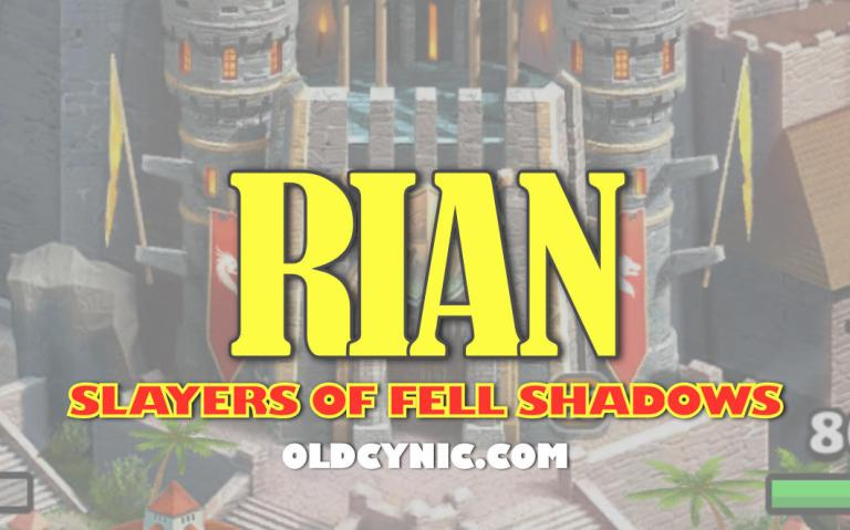 Graphic with the words: Rian Slayers of Fell Shadows Empires and Puzzles