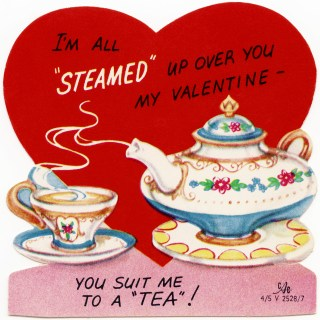 Free Valentine Image ~ You Suit Me To A Tea