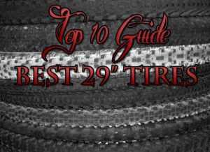 """Top Ten Best 29"""" mountain bike tires"""