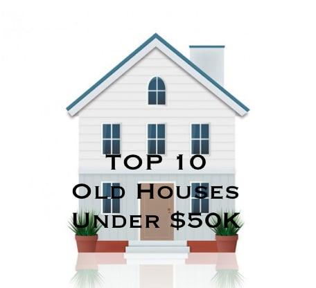 old houses under $50k