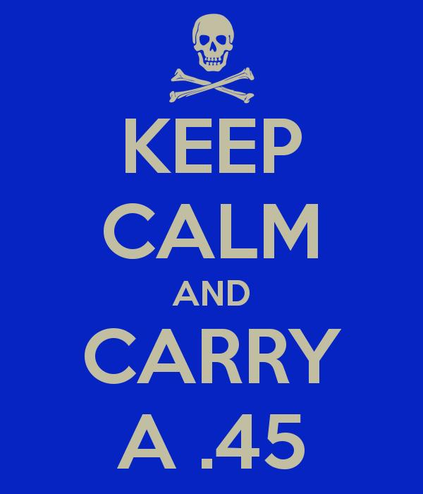 keep-calm-and-carry-a-45