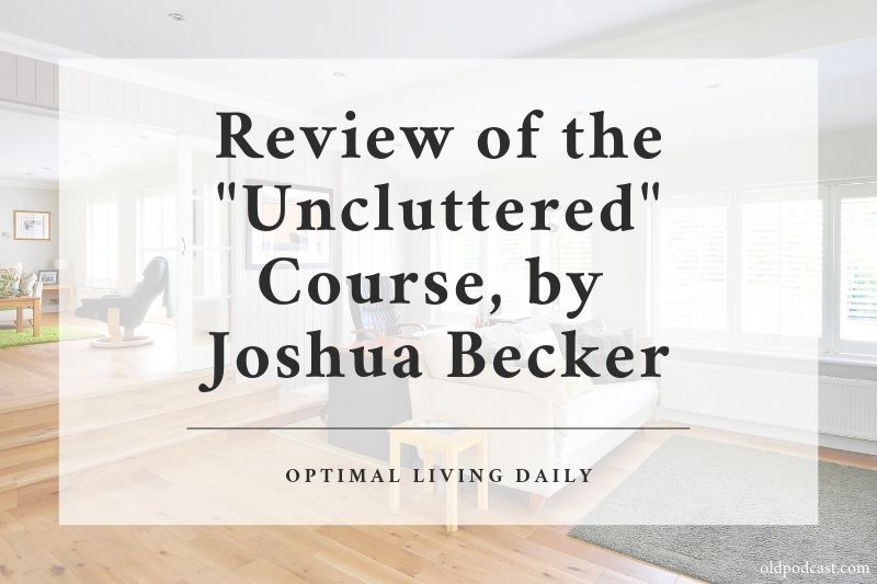 Review of the Uncluttered Course by Joshua Becker
