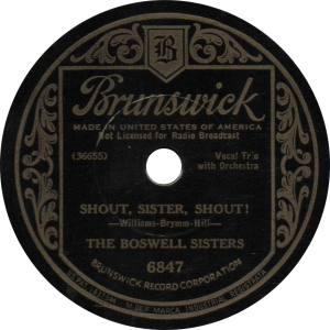 Shout, Sister, Shout, recorded April 23, 1931 by The Boswell Sisters.