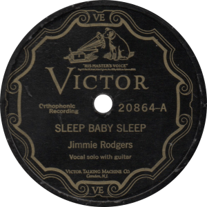 Sleep Baby Sleep, recorded August 4, 1927 by Jimmie Rodgers.