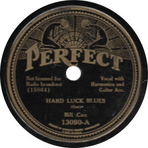Hard Luck Blues, recorded September 4, 1933 by Bill Cox.