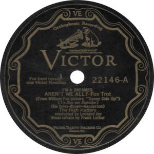 I'm a Dreamer Aren't We All, recorded October 9, 1929 by the High Hatters.
