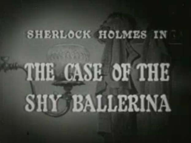 Sherlock Holmes 06 - The Case of the Shy Ballerina