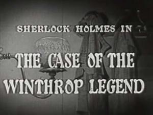 Sherlock Holmes 07 – The Case of the Winthrop Legend