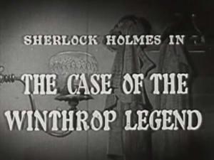 Sherlock Holmes 07 – The Case of the Winthrop Legend