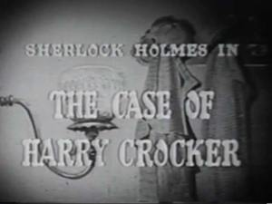 Sherlock Holmes 09 – The Case of Harry Crocker