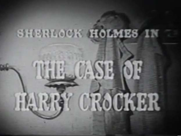 Sherlock Holmes 09 - The Case of Harry Crocker