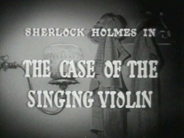 Sherlock Holmes 15 - The Case of the Singing Violin