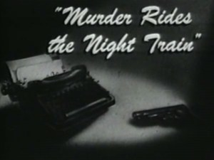 Front Page Detective – Murder Rides the Night Train