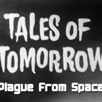 Tales of Tomorrow 30 - Plague From Space