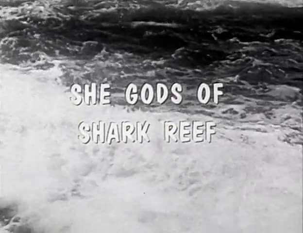 She Gods of Shark Reef - 1958