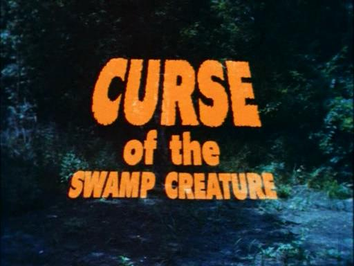 Curse of the Swamp Creature - 1966
