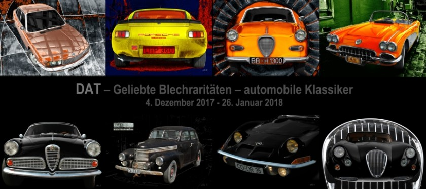 DAT - Geliebte Blechraritäten - automobile Klassiker 2017 - 2018