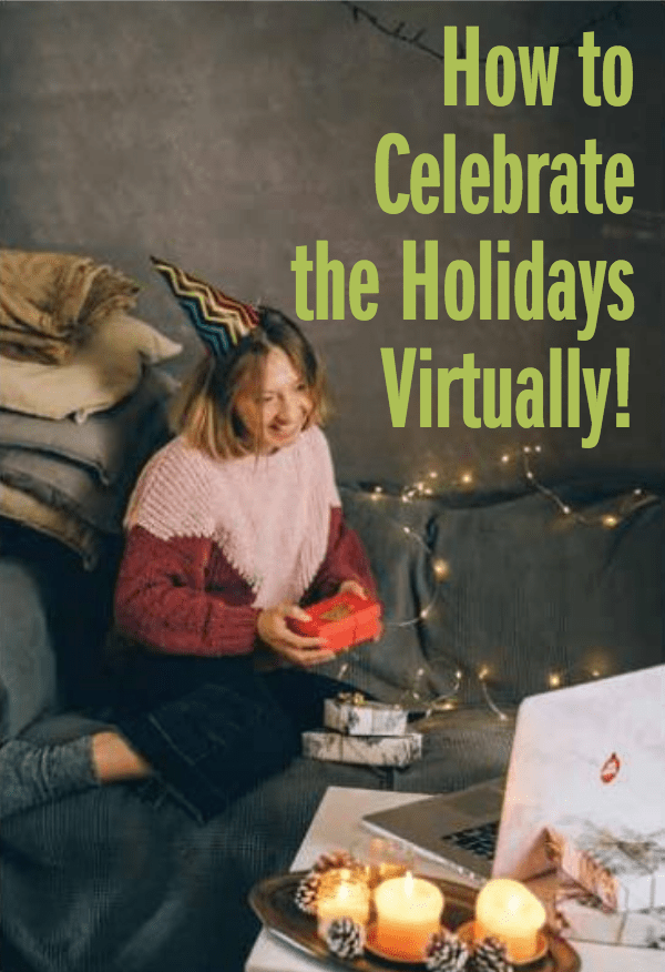 How to Celebrate the Holidays Virtually!