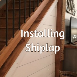 Installing Shiplap With Ease – The Secrets To DIY Shiplap Success!