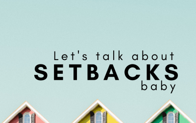 Let's Talk About Setbacks