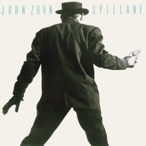 John Zorn – Spillane (1987)