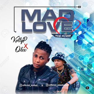 Kolly P ft. Olex - Mad Love