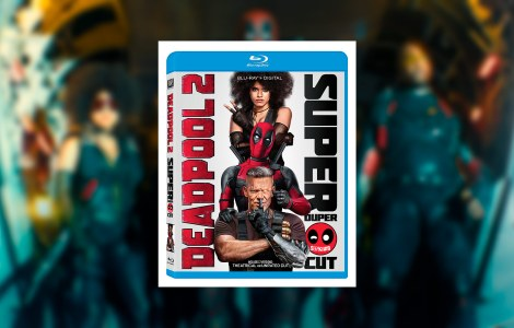 Deadpool 2 – Super Duper $@%!#& Cut