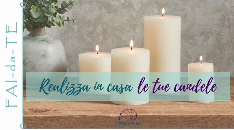 Realizzare in casa le candele