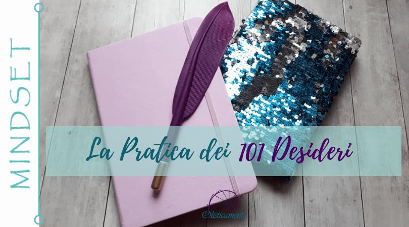 La pratica dei 101 Desideri