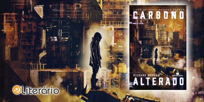 Resenha | Carbono Alterado, de Richard Morgan