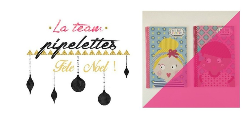 Gagne 2 jolis carnets #NoelTeamPipelettes (concours terminé)