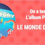On a testé l'album Panini Le monde de Dory