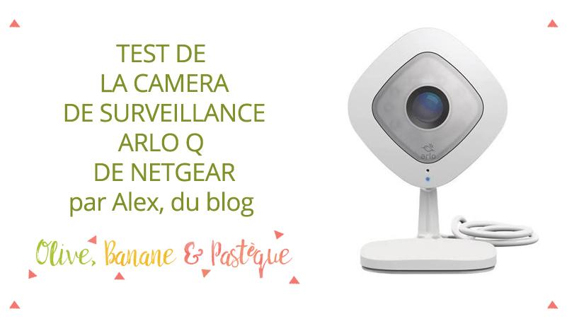 On a testé la caméra de surveillance Arlo Q de Netgear