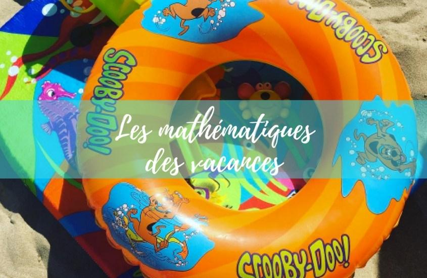 Les mathématiques des vacances
