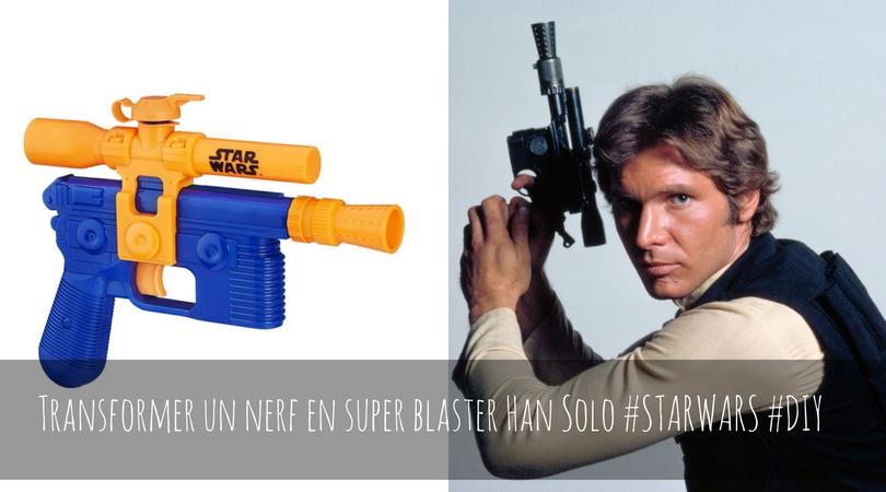 Tuto : customiser le blaster de Han Solo #Starwars #HanSolo #DIY