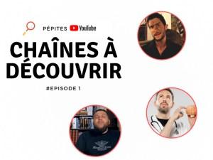 chaines youtube à découvrir épisode 1