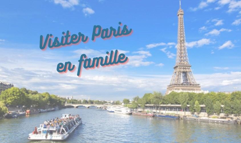 Visiter Paris en Famille *