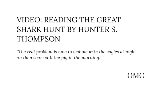 "Video: Reading ""The Great Shark Hunt"" by Hunt by Hunter S. Tompson"