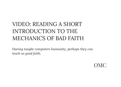 Video: A Short Introduction to the Mechanics of Bad Faith